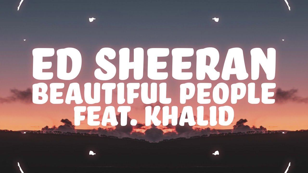 Ed Sheeran - Beautiful People ft. Khalid (Clean - Lyrics