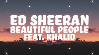 Ed Sheeran Beautiful People ft Khalid