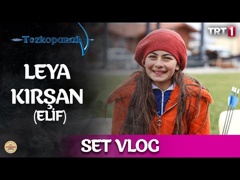 Leya Kırşan - Set Vlog