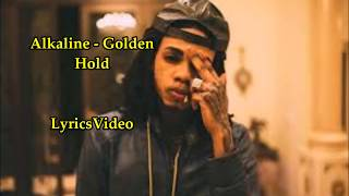 Alkaline - Golden Hold - RAW LYRICS