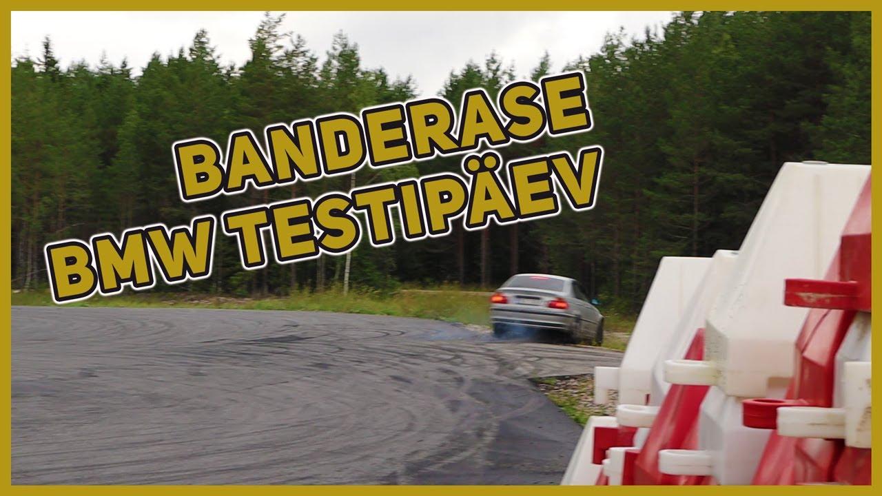 Banderase BMW testipäev (Ei läinud hästi)