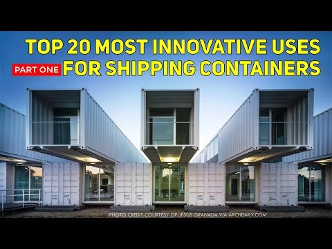 Top 20 Most Creative ALTERNATIVE USES for Repurposed Shipping Containers | PART ONE