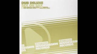 Dub Deluxe - Sex on Sax (Original Dub Deluxe Mix)