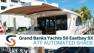 Grand Banks Yachts 50 Eastbay SX with SureShade Automated Shade