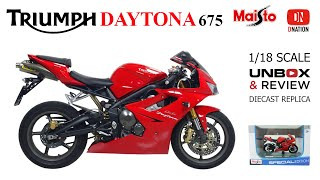 Triumph Daytona 675 Triple 1:18 scale diecast motorcycle by Maisto Unboxing & Review by Dnation