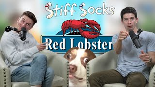 Raw Dog in a Red Lobster | Stiff Socks Podcast. Ep 116