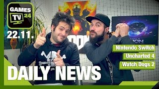 Nintendo Switch, Uncharted 4, Watch Dogs 2 | Games TV 24 Daily - 22.11.2016