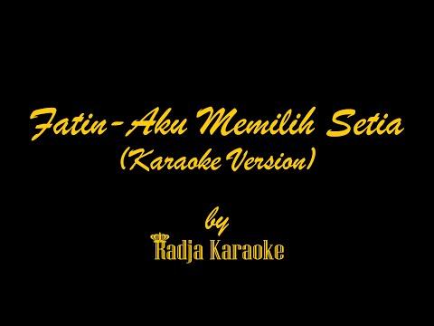 Fatin Shidqia - Aku Memilih Setia Karaoke With Lyrics HD