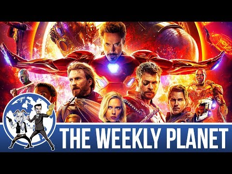 Avengers: Infinity War - The Weekly Planet Podcast