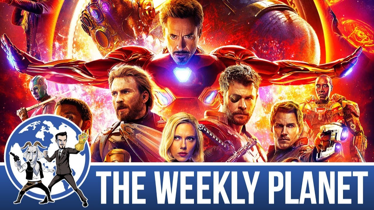 avengers: infinity war - the weekly planet podcast - youtube