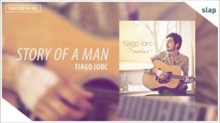 TIAGO IORC -  Story of a Man (Tiago Iorc Novelas) [Áudio Oficial]