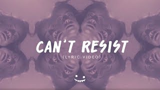 Halogen - Can't Resist ft. Adriana Gomez & lub x tpf (Lyric Video) thumbnail