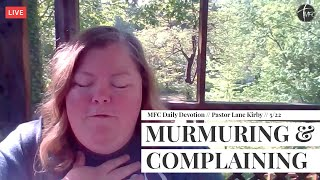 MFC Daily Devotion 5/22 // How to Combat Murmuring & Complaining  // Pastor Lane Kirby