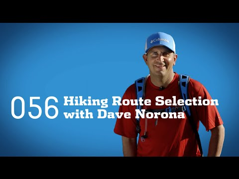 Tips And Tricks: Hiking Route Selection With Dave Norona
