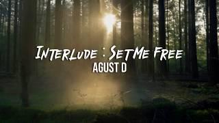 Download Mp3 Agust D - Interlude : Set Me Free  Indo Lirik
