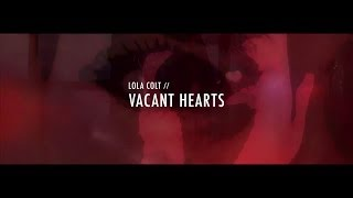 Watch Lola Colt Vacant Hearts video