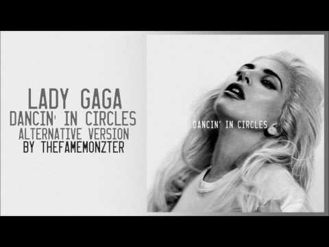 Lady Gaga - Dancin' In Circles (Alternative Version)