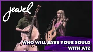 Jewel & Atz - Who Will Save Your Soul
