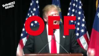 DONALD TRUMP REMIX: TURN OFF THE LIGHTS!! (by DJ B-PHISTO)