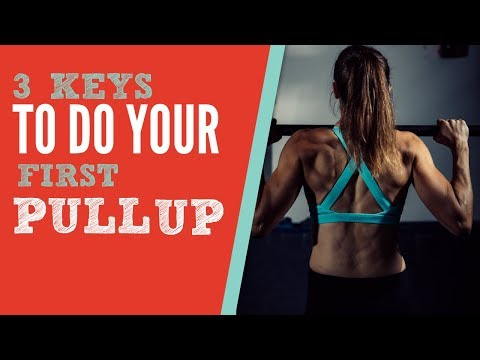 3 Keys To Achieve Your First Pull Up