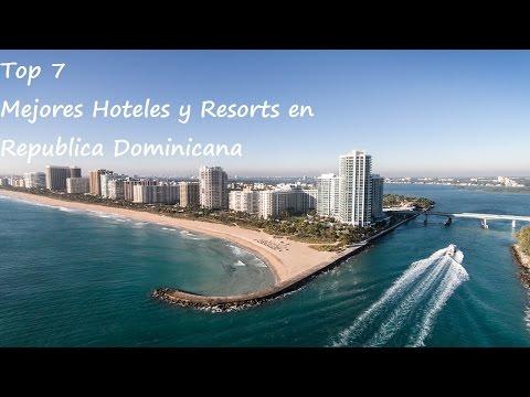 Top 7 Mejores Hoteles Y Resorts En República Dominicana