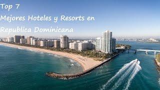Top 7 Mejores Hoteles y Resorts en República Dominicana thumbnail