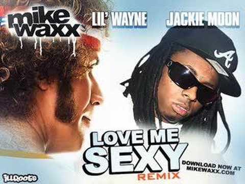 Jackie Moon & Lil' Wayne - Love Me Sexy Remix