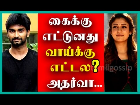 Atharvaa Angry about Nayanthara's Role in Imaika Nodigal!