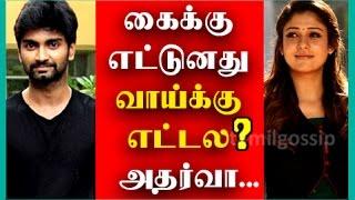 Atharvaa Angry about Nayanthara