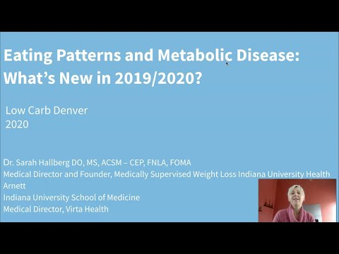 Dr. Sarah Hallberg 'Eating Patterns and Metabolic Disease: What's New in 2019/2020?'