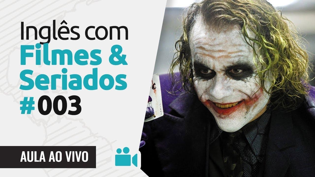 Inglês com Filmes & Séries #003: The Dark Knight