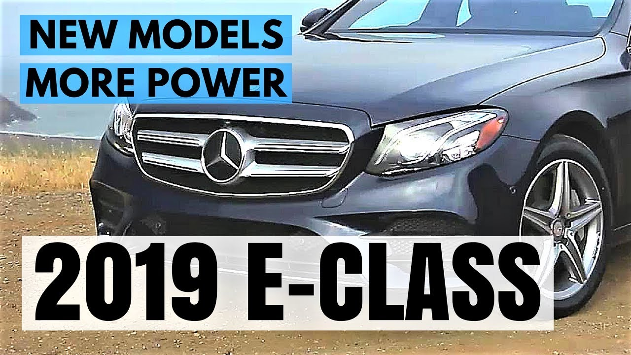 2019 Mercedes E Class Review Of Changes What S New And Updates