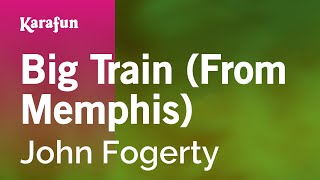 Karaoke Big Train (From Memphis) - John Fogerty *