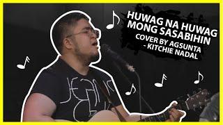AGSUNTA COVER (Huwag na Huwag Mong Sasabihin - Kitchie Nadal)