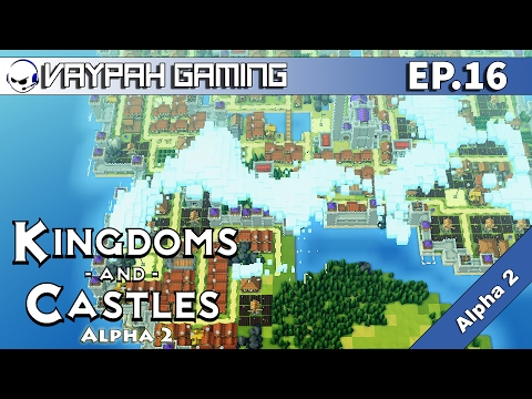 Kingdoms and Castles | 1000 People! | Part 16 | Alpha 2 Gameplay