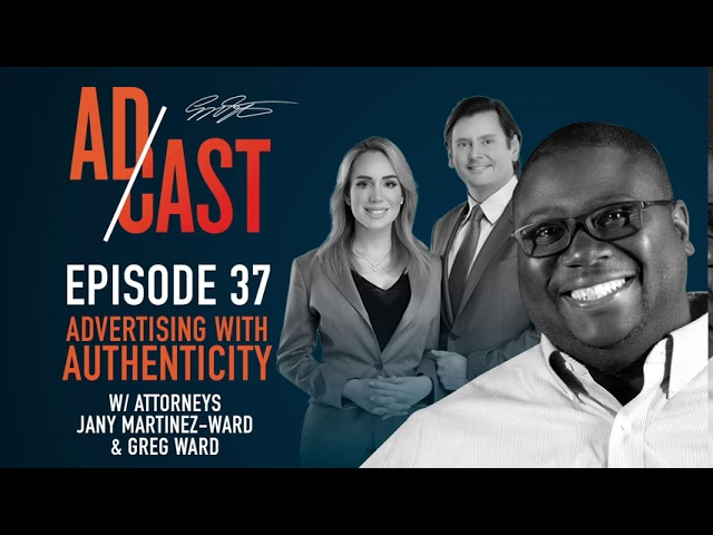 Ad Cast Episode 37 - Advertising with Authenticity with the Ward Law Group