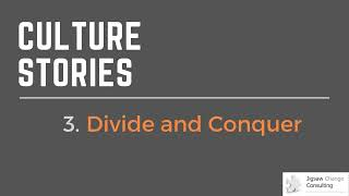 Culture Stories #3 - Divide and Conquer