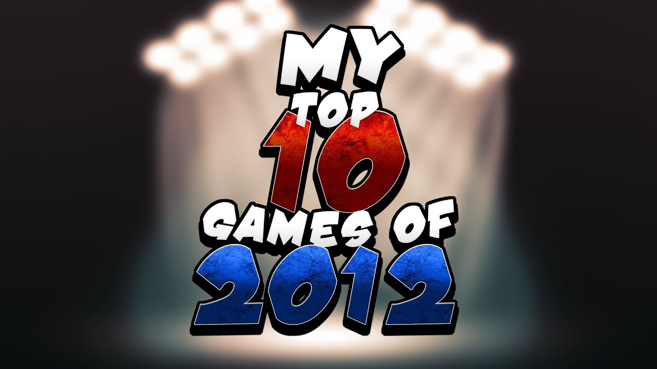 My top 10 games of 2012 youtube