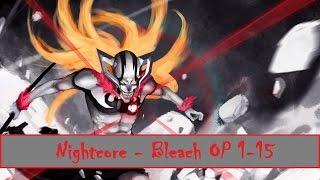 Repeat youtube video 「Nightcore Mix」 Bleach OP 1-15