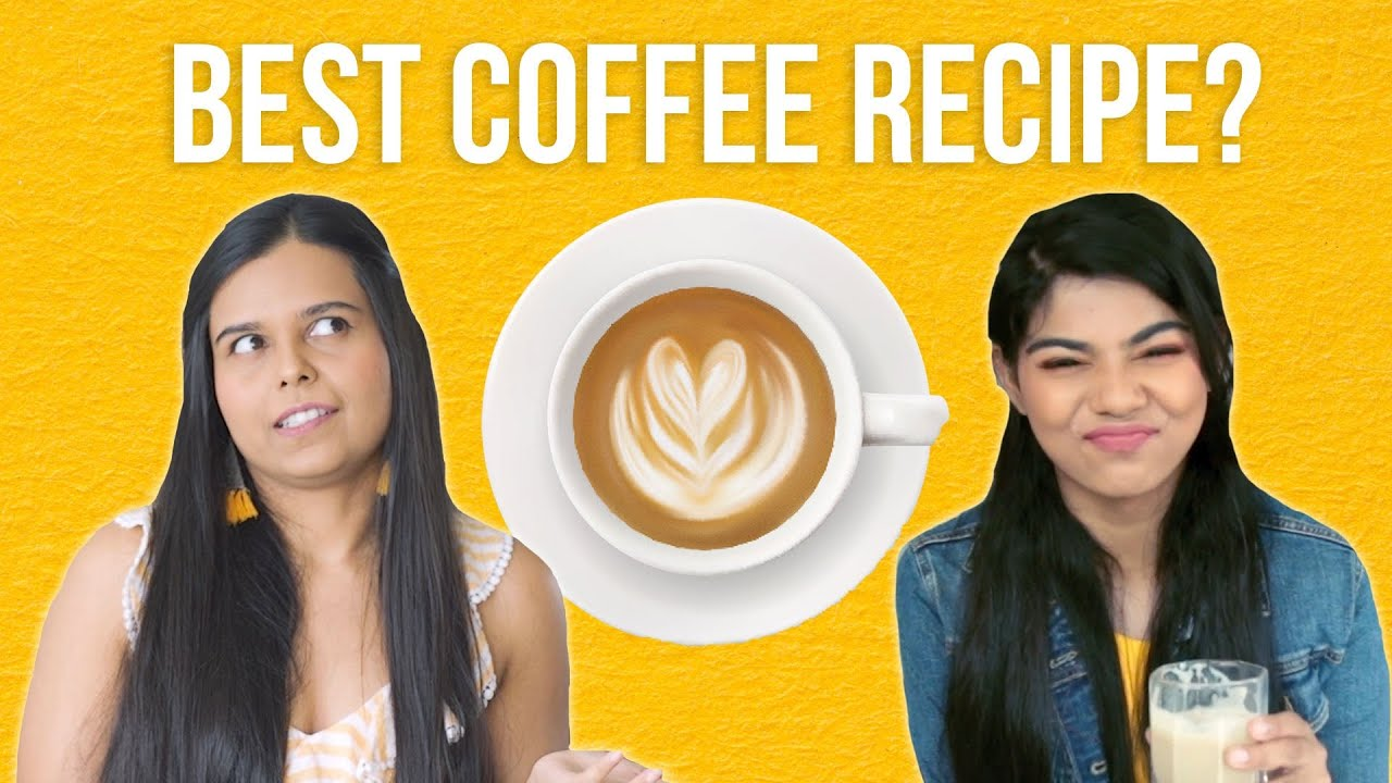 We Tasted Each Other's Coffee Recipes | BuzzFeed India