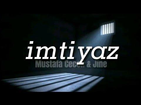 Mustafa Ceceli \u0026 Jine - İmtiyaz (sözleri)