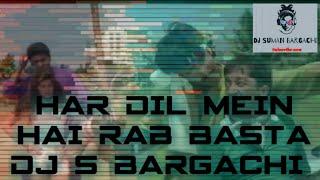 HAR DIL MEIN HAI RAB BASTA DJ DHOLKI BASS