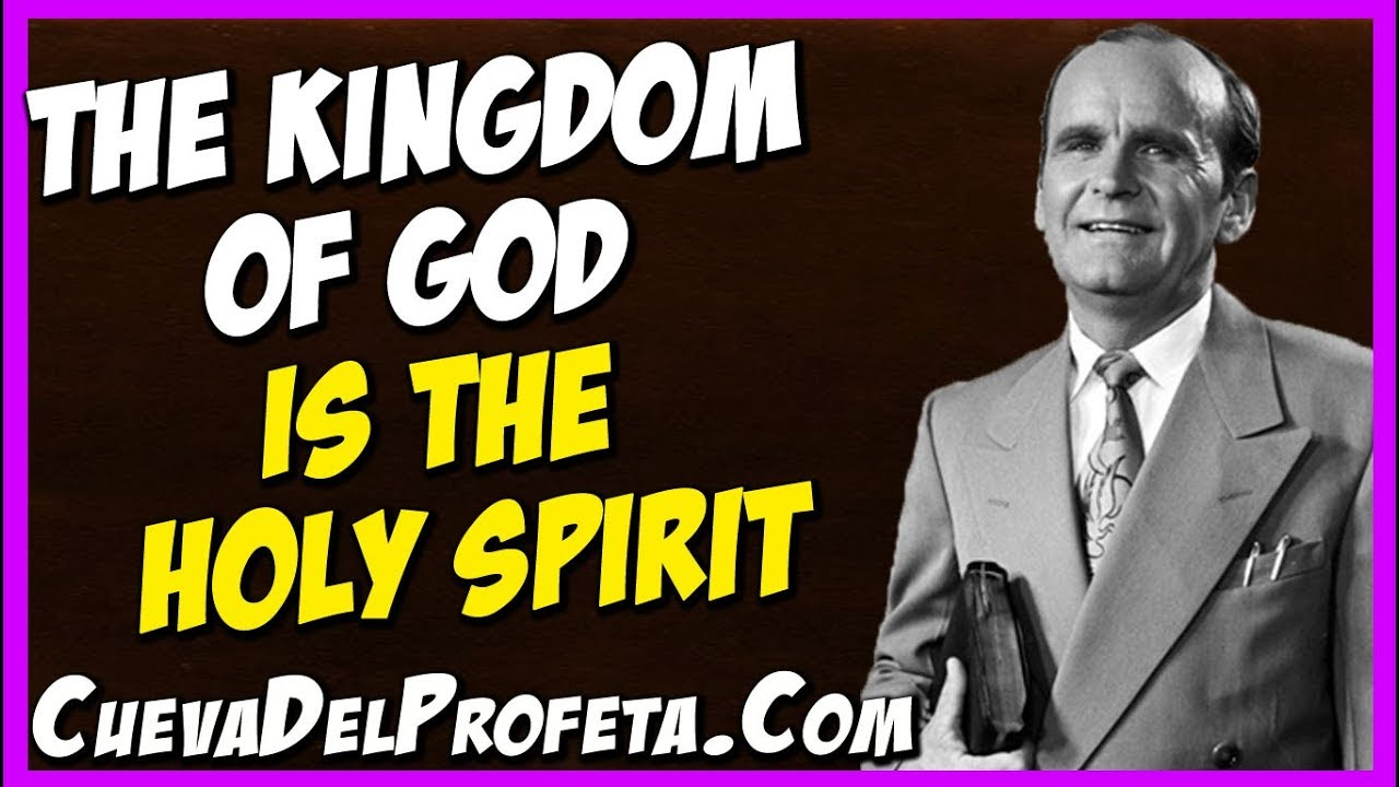 The Kingdom of God is the Holy Spirit | William Marrion Branham Quotes