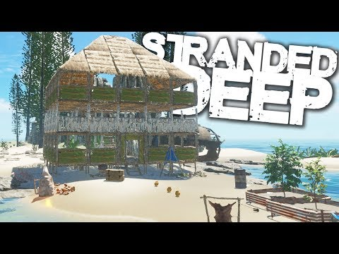 Stranded Deep | Survival Part 23 | TROPICAL ISLAND HOTEL?!