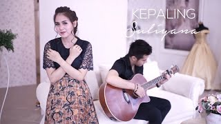 Single Terbaru -  Suliyana Kepaling Official Music Video