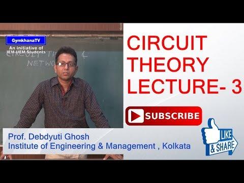 CIRCUIT THEORY   LECTURE-3   PROF. DEBADYOTI GHOSH   Gymkhana TV IEM