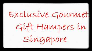 Gourmet Gift Hampers In Singapore, Flowers Delivery Singapore