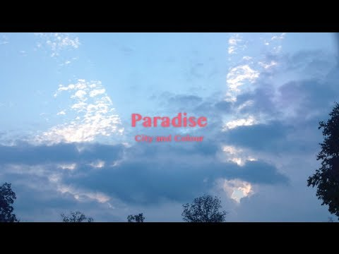 Paradise by City and Colour with lyrics