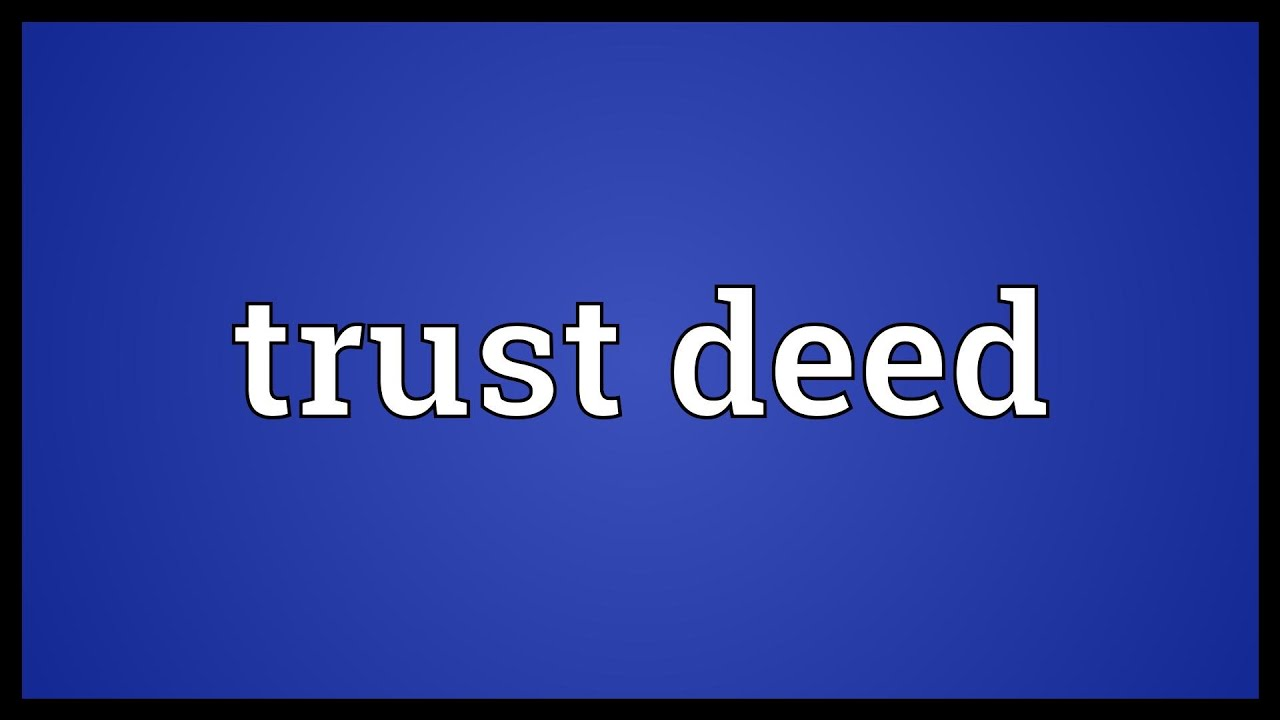 Trust deed Meaning