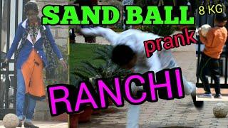 || SAND BALL PRANKs IN RANCHI ⚽||💥 Football prank ⚽|| Oxygen park 🎱|| Ranchi jharkhand ||